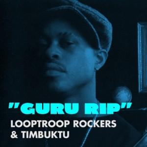 Looptroop Rockers - Guru RIP