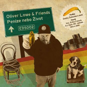 Oliver Lowe & Friends - Penize nebo Zivot
