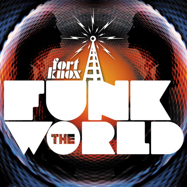 Fort Knox Five - Funk The World