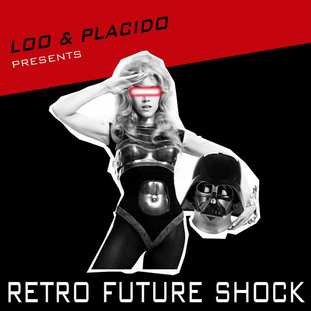 Loo & Placido - Retro Future Shock (Vol. 1)